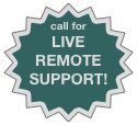 call for LIVE REMOTE SUPPORT!